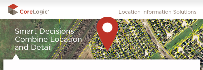 CoreLogic location information solutions - smart decisions combine location and detail