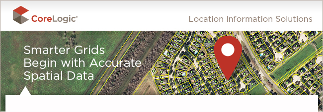 CoreLogic location information solutions - Smarter Grids begin with Accurate Spatial Data